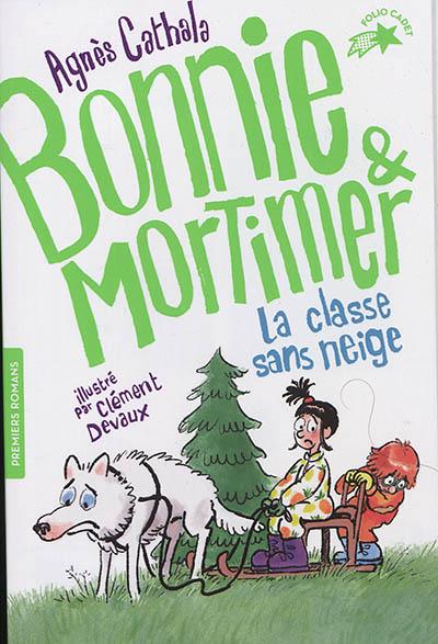 Bonnie & Mortimer. Vol. 3. La classe sans neige