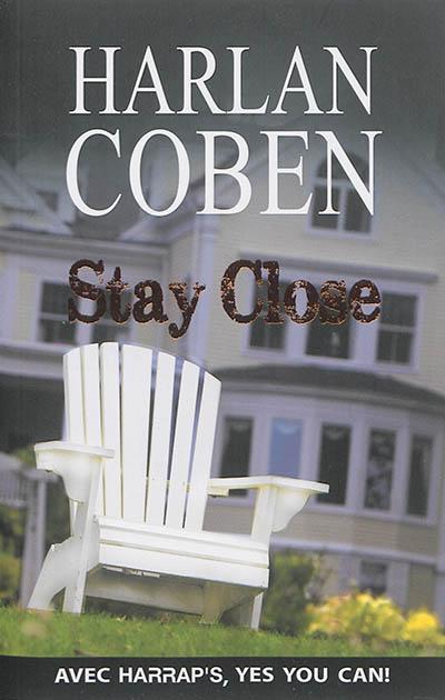 Stay close / Harlan Coben | Coben, Harlan (1962-....). Auteur