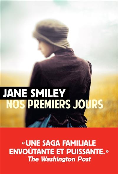 siècle américain (Un). 1, Nos premiers jours   Smiley, Jane. Auteur