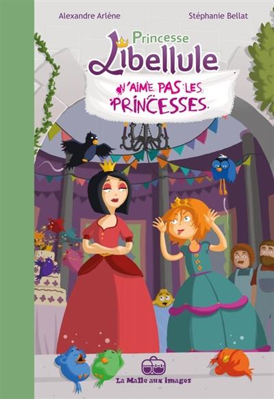 Princesse Libellule. Vol. 2. Princesse Libellule n'aime pas les princesses