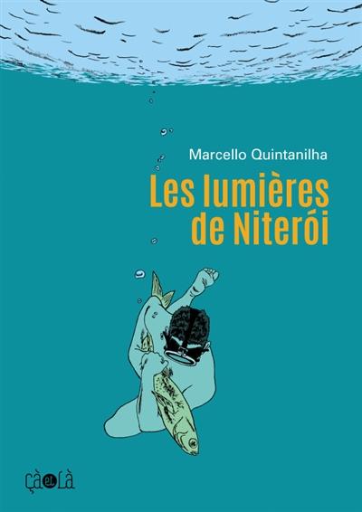 lumières de Niteroi (Les) | Quintanilha, Marcello. Auteur