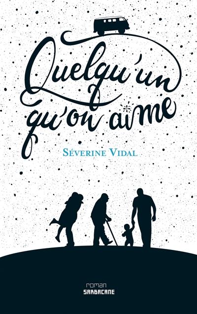 Quelqu'un qu'on aime | Vidal, Séverine (1969-....). Auteur