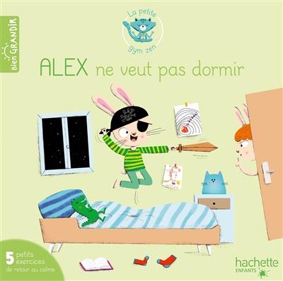 Alex ne veut pas dormir : 5 petits exercices de retour au calme