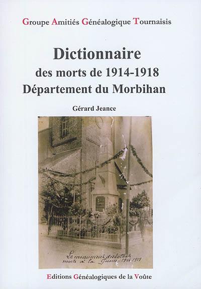 Dictionnaire des morts de 1914-1918 : département du Morbihan  