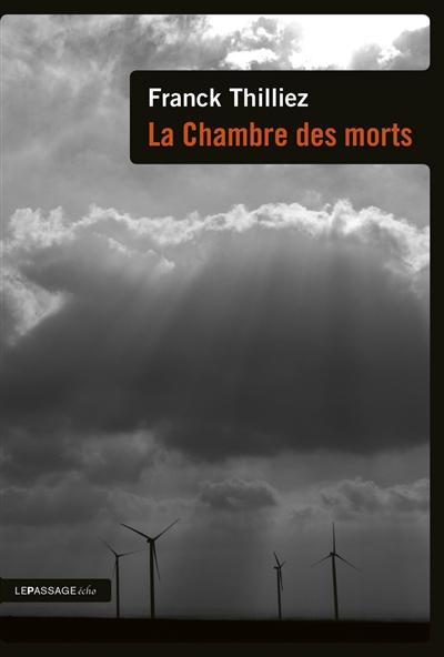 La chambre des morts | Thilliez, Franck (1973-....). Auteur