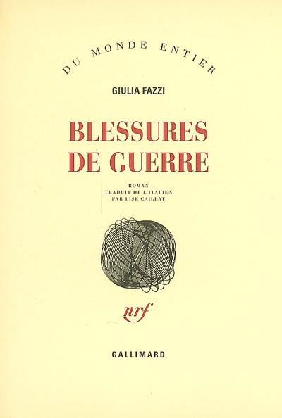 Blessures de guerre | Fazzi, Giulia (1972-....). Auteur