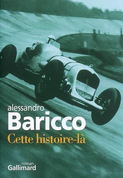 Cette histoire-là / Alessandro Baricco ; traduit de l'italien par Françoise Brun | Baricco, Alessandro, auteur