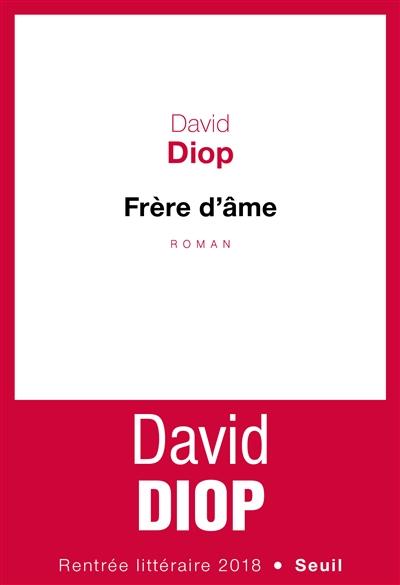 Frère d'âme : roman | Diop, David (1966-....). Auteur