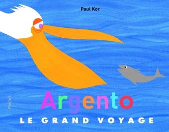 Argento : le grand voyage   Paul Kor, Auteur