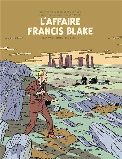 Les aventures de Blake et Mortimer : d'après les personnages d'Edgar P. Jacobs. Vol. 13. L'affaire Francis Blake