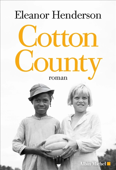 Cotton County : roman | Henderson, Eleanor (1980-....). Auteur