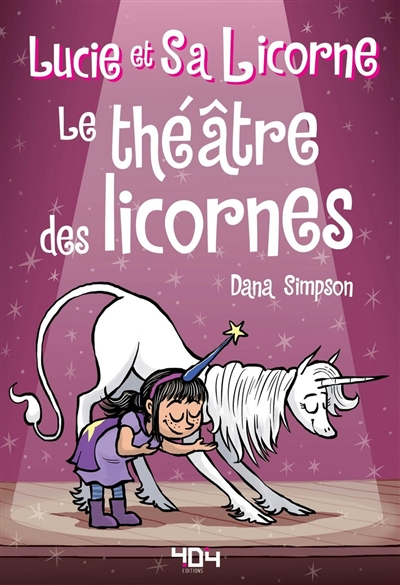 Lucie et sa licorne. Vol. 8. Le théâtre des licornes