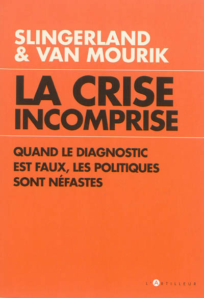 La crise incomprise : quand le diagnostic est faux, les politiques sont néfastes
