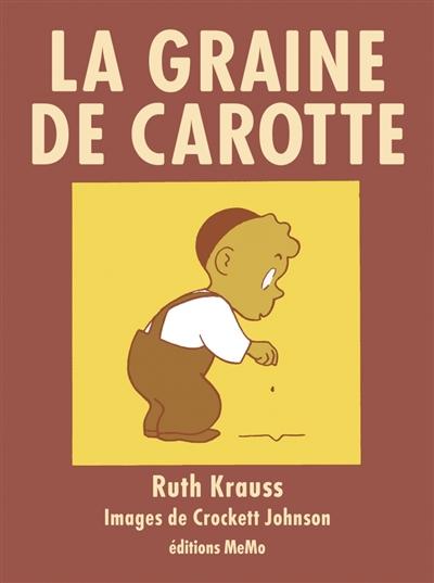 graine de carotte (La) | Krauss, Ruth. Auteur
