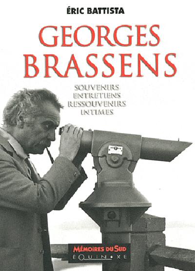 Georges Brassens : entretiens et souvenirs intimes