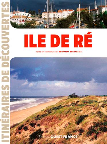 Ile de Ré / texte et photographies Bruno Barbier | Barbier, Bruno (1944-....). Auteur