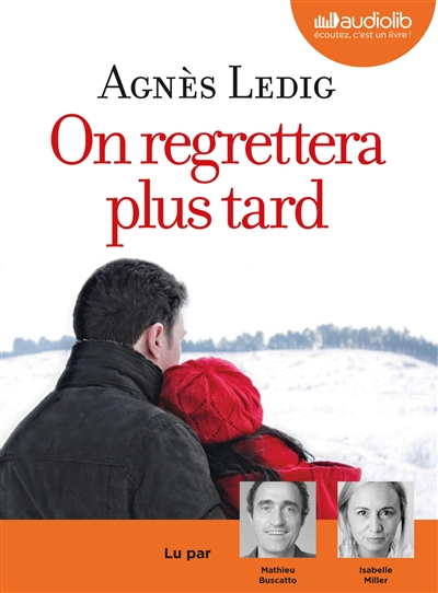 On regrettera plus tard : roman   Ledig, Agnès (1972-....). Auteur