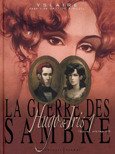 Le mariage d'Hugo : printemps 1830 / scénario Yslaire | Yslaire (1957-....) - pseud.. Scénariste