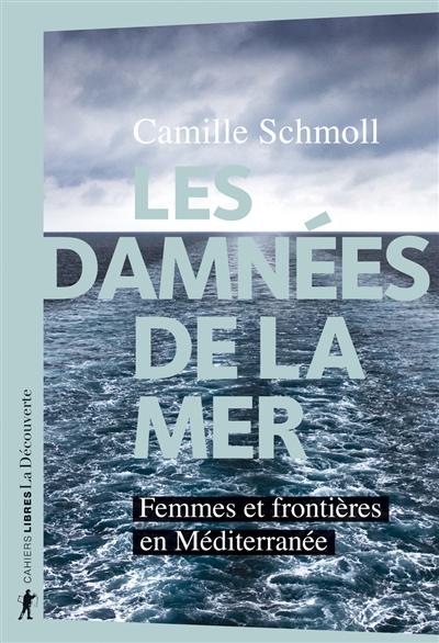 Les damnées de la mer : femmes et frontières en Méditerranée