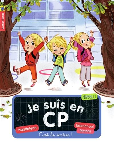 C'est la rentrée ! : Je suis en CP ; premier trimestre   Magdalena (1961-....). Auteur