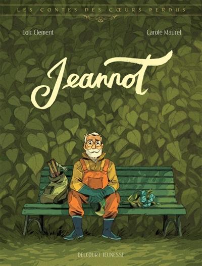 Jeannot / scénario Loïc Clément | Clément, Loïc. Auteur