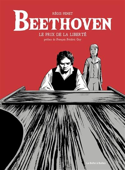 Beethoveen : le prix de la liberté