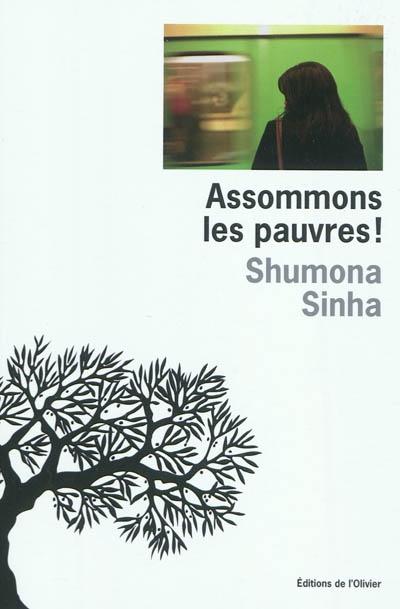 Assommons les pauvres ! / Shumona Sinha | Sinha, Shumona (1973-....). Auteur