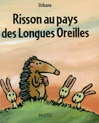 Risson au pays des Longues Oreilles / Stibane   Stibane (1958-....). Auteur