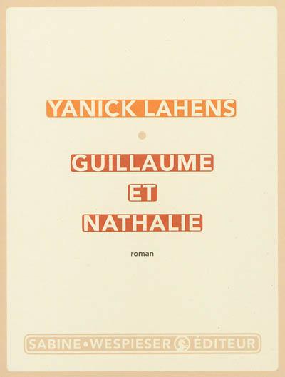 Guillaume et Nathalie : roman / Yanick Lahens | Yanick Lahens