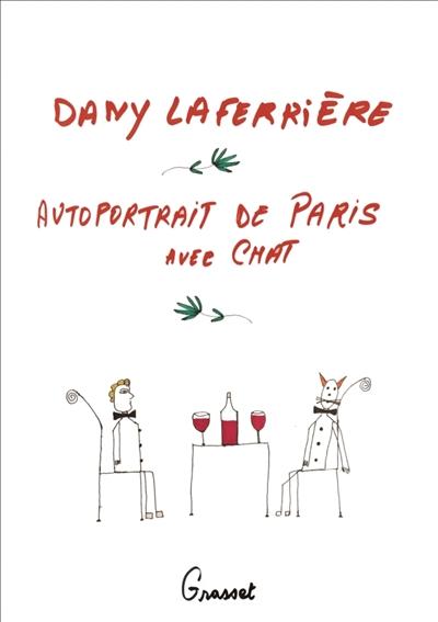 Autoportrait de Paris avec chat : roman | Dany Laferrière (1953-....). Auteur