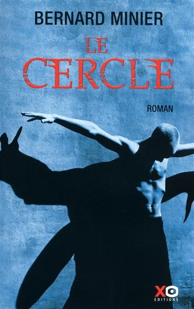 Le cercle : thriller   Minier, Bernard (1960-....)