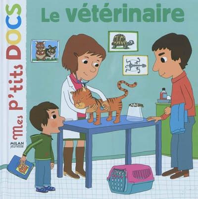 Le vétérinaire / texte de Stéphanie Ledu | Ledu, Stéphanie (1966-....). Auteur