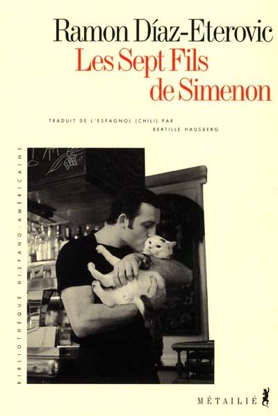 Les sept fils de Simenon / Ramon Diaz-Eterovic   Diaz Eterovic, Ramon (1956-....). Auteur