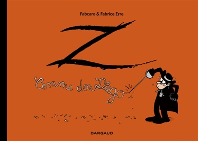 Z comme Don Diego : intégrale