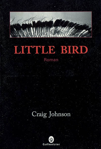 Little bird | Johnson, Craig (1961-....). Auteur