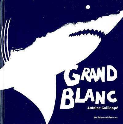 Grand Blanc | Guilloppé, Antoine (1971-....). Auteur