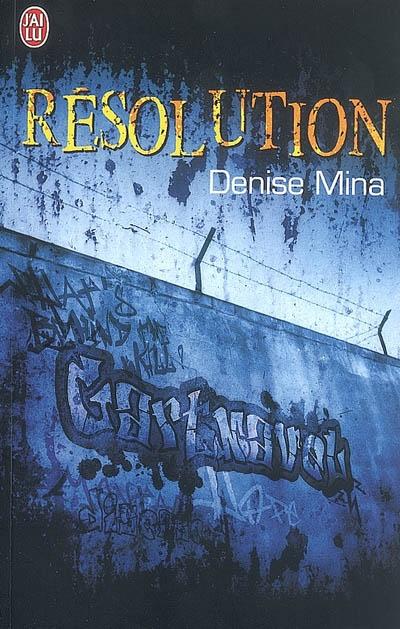 Résolution / Denise Mina | Mina, Denise (1966-....)