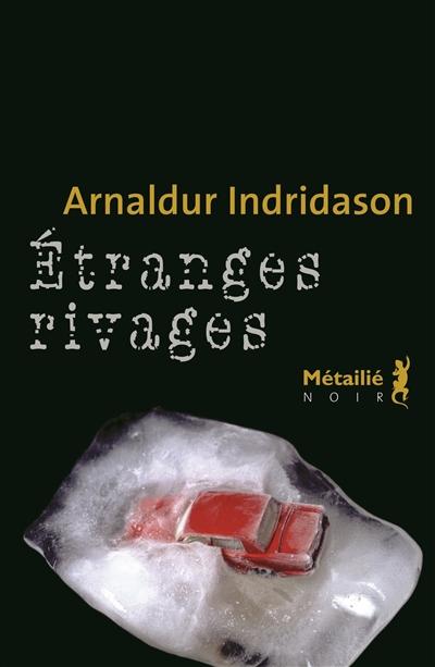 Etranges rivages / Arnaldur Indridason | Arnaldur Indridason (1961-....). Auteur