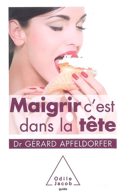 Maigrir, c'est dans la tête | Apfeldorfer, Gérard. Auteur