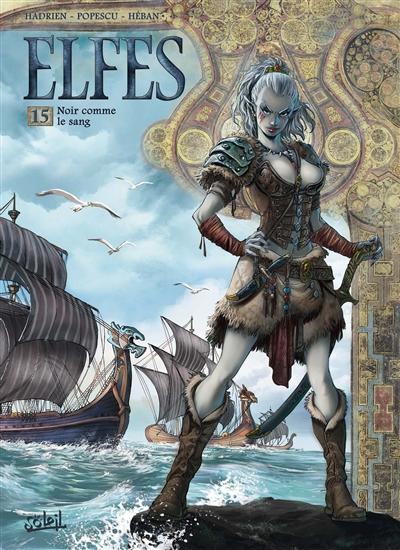 Elfes. 15, Noir comme le sang / scénario Hadrien | Hadrien, Marc. Auteur
