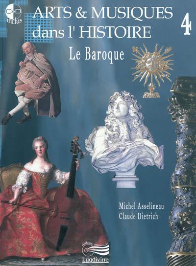 Arts & musiques dans l'histoire. 4, Le Baroque | Asselineau, Michel. Auteur