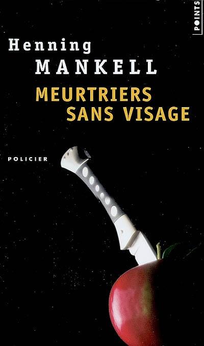Meurtriers sans visage | Mankell, Henning (1948-....). Auteur