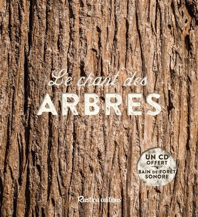 chant des arbres (Le)   Baudouin, Bernard. Auteur