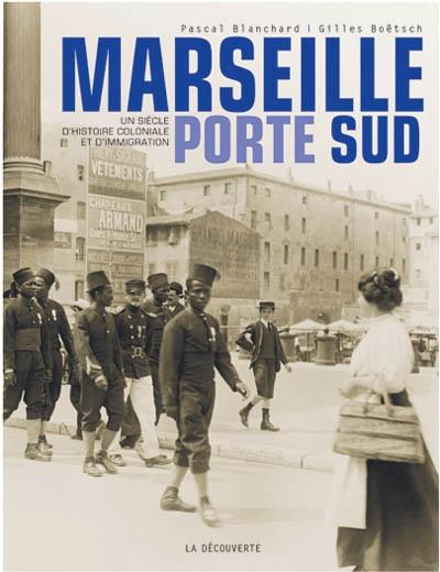 Marseille, porte Sud : 1905-2005 |