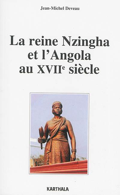 La reine Nzingha et l'Angola au XVIIe siècle