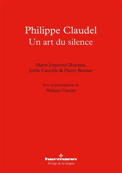 Philippe Claudel : un art du silence : deux études & un entretien, accompagnés de textes inédits