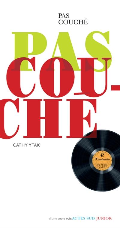 Pas couché / Cathy Ytak | Ytak, Cathy (1962-....). Auteur
