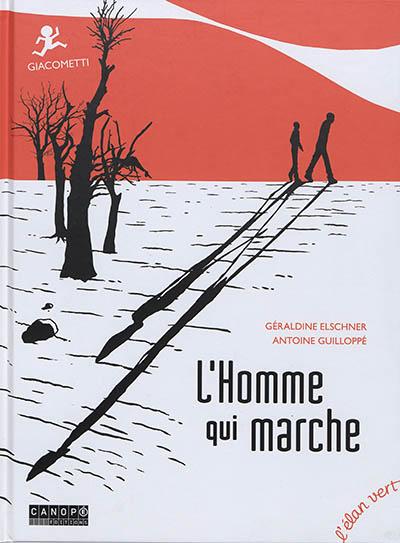homme qui marche (L') : Giacometti | Géraldine Elschner, Auteur