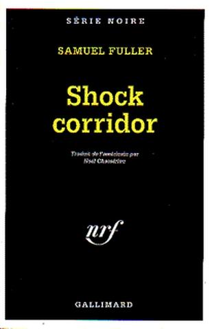 Shock corridor | Samuel Fuller (1912-1997)