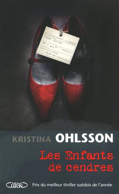 Les Enfants de cendres / Kristina Ohlsson   Ohlsson, Kristina. Auteur